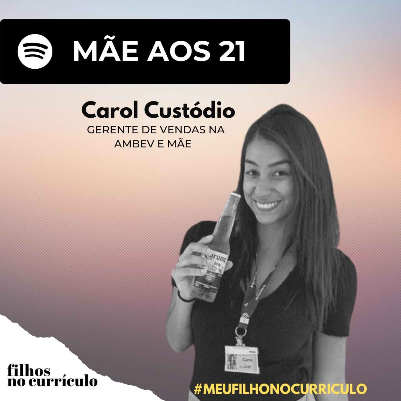 MÃE AOS 21 - CAROL CUSTÓDIO