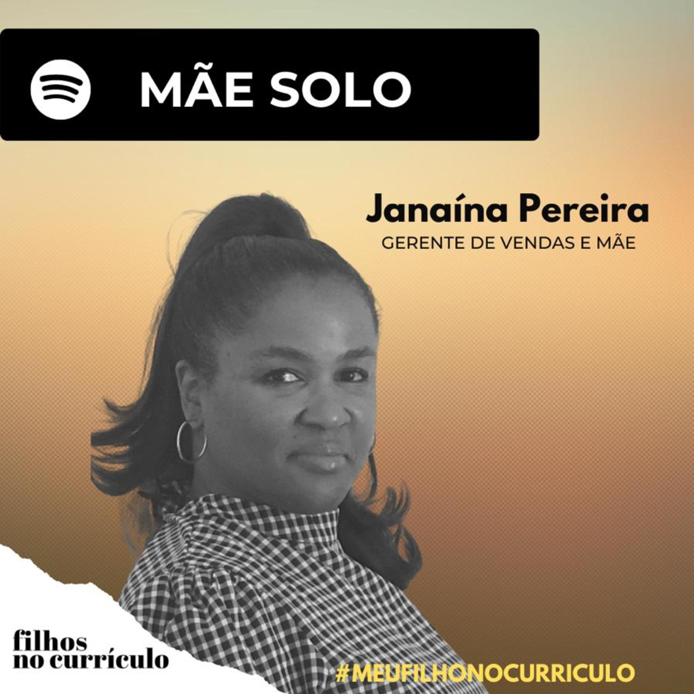 MÃE SOLO - JANAÍNA PEREIRA