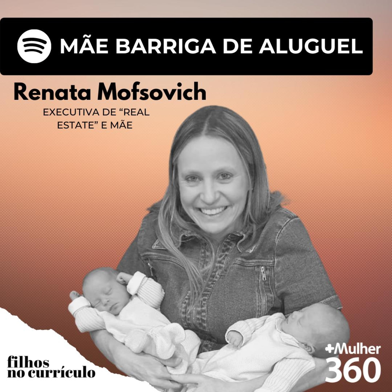 MÃE BARRIGA DE ALUGUEL - RENATA MOFSOVICH