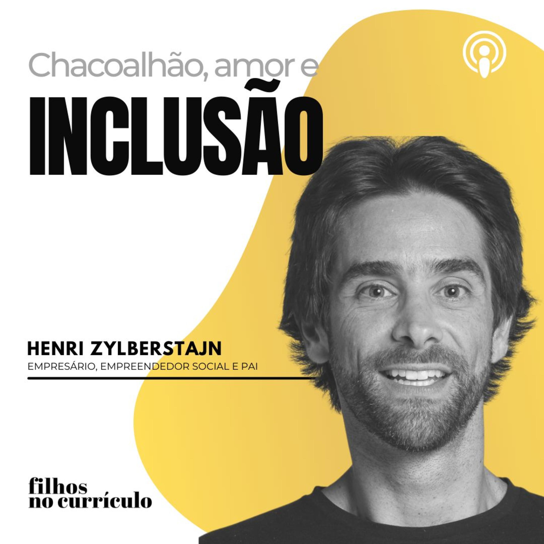 CHACOALHÃO, AMOR E INCLUSÃO - HENRI ZYLBERSTAJN
