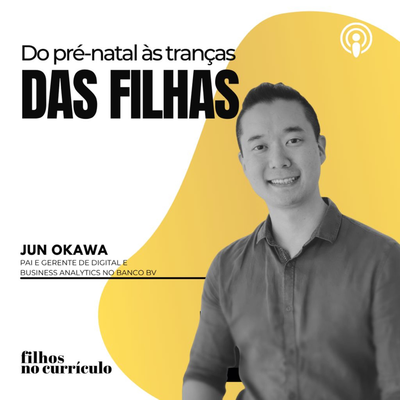 DO PRÉ-NATAL ÀS TRANÇAS DAS FILHAS - JUN OKAWA