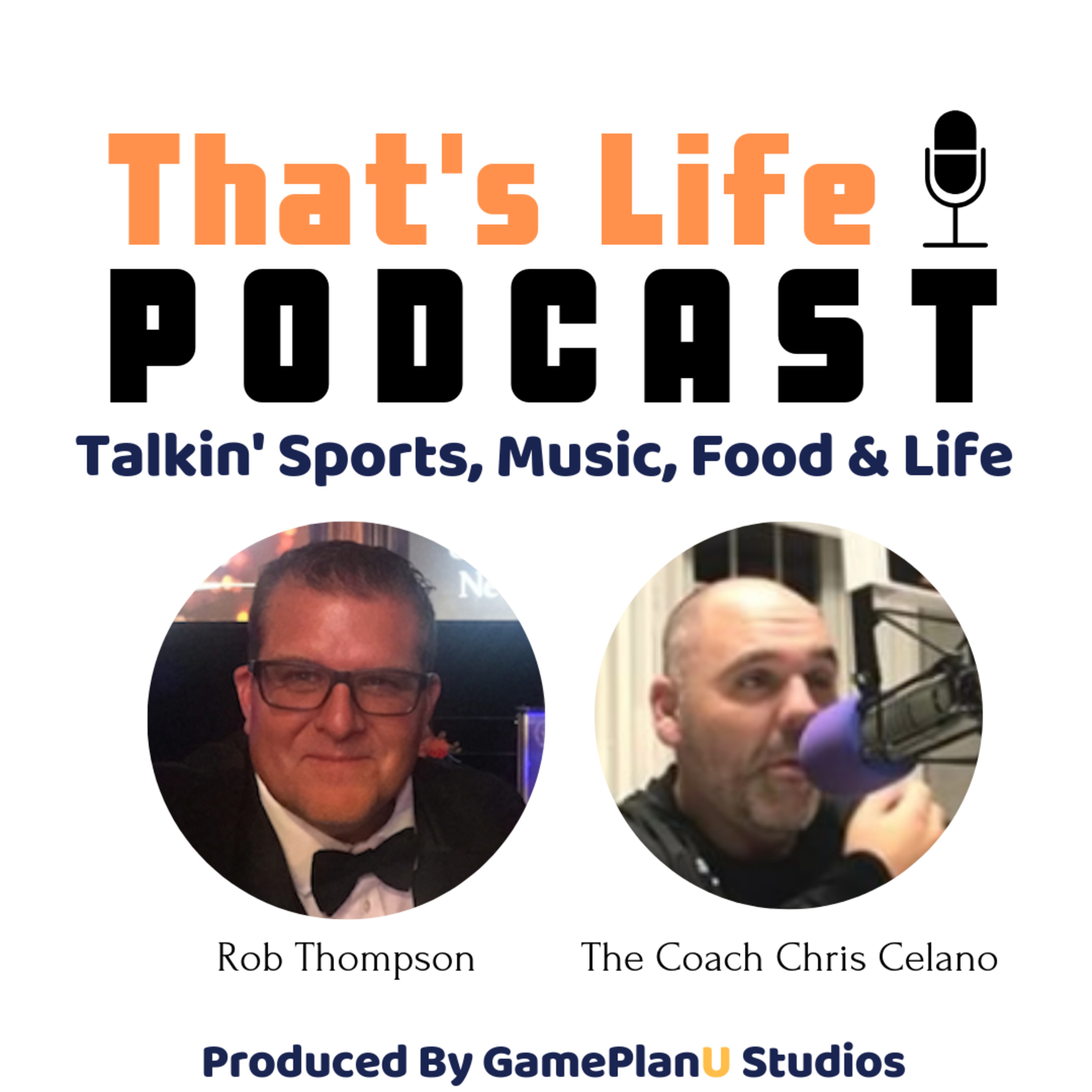 Episode #1 That's Life Podcast With Rob & Coach