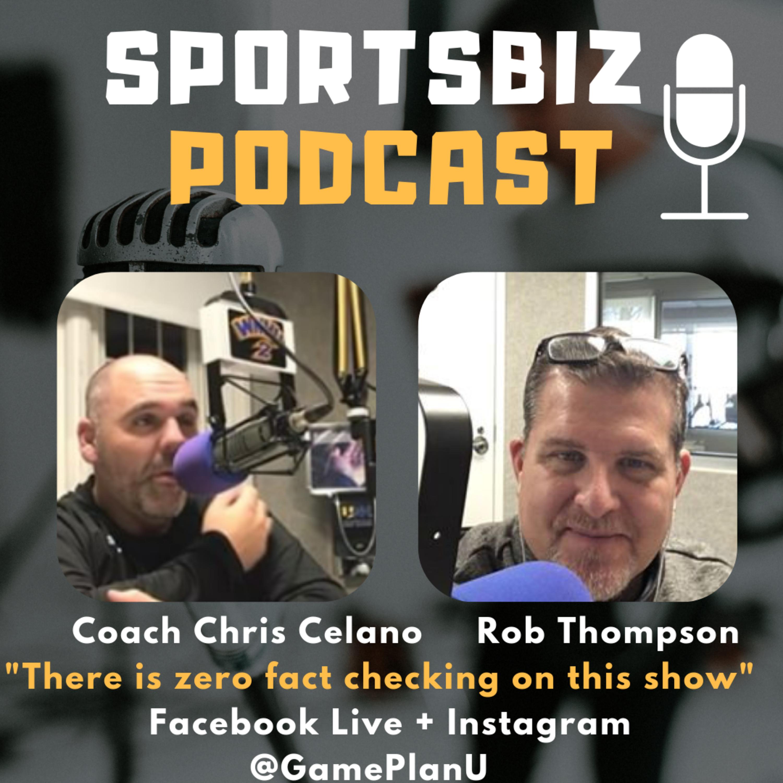 Episode #112 SportsBiz Podcast With Rob Thompson and Chris Celano