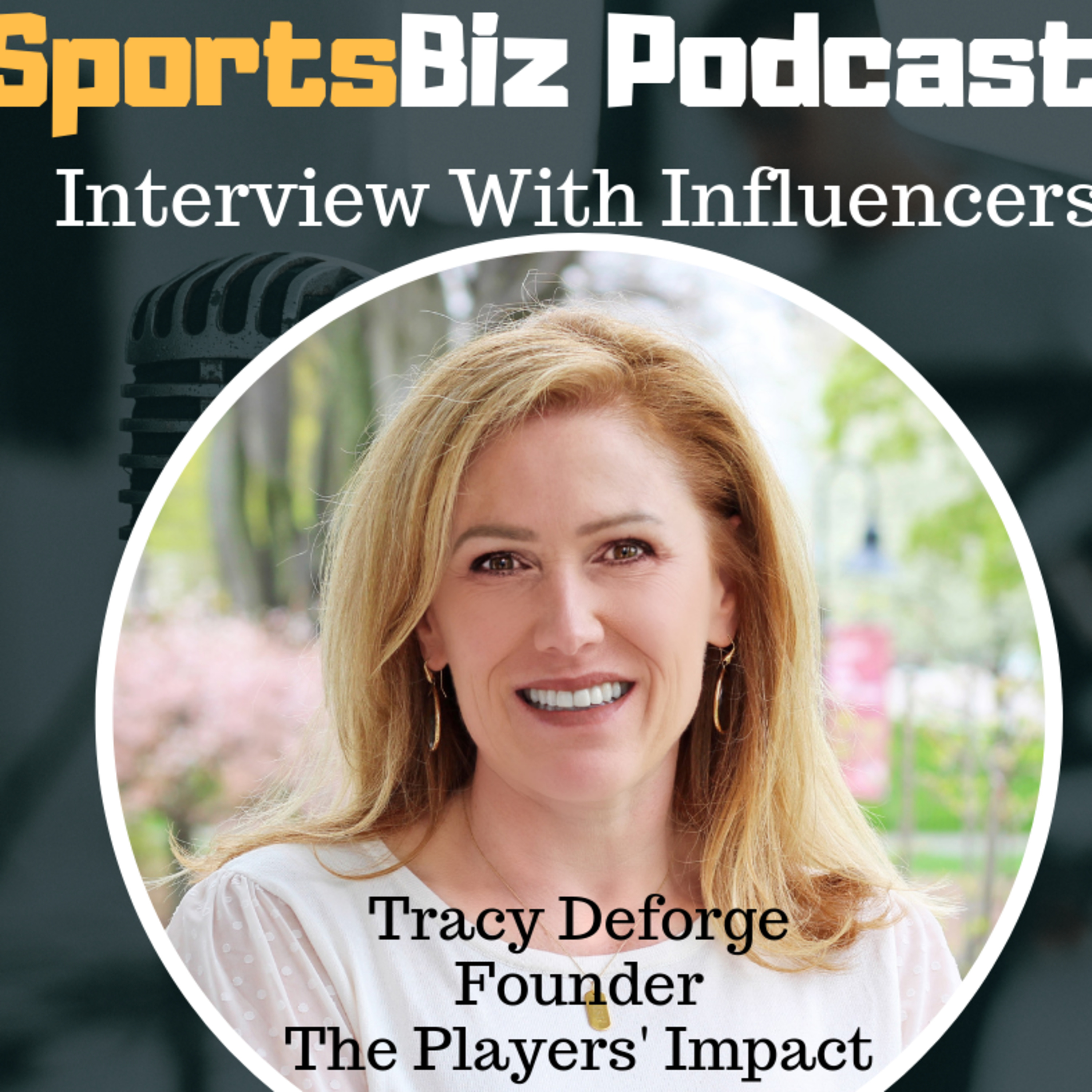 """""""Interview With Influencers"""" Tracy Deforge- Founder The Players' Impact"""