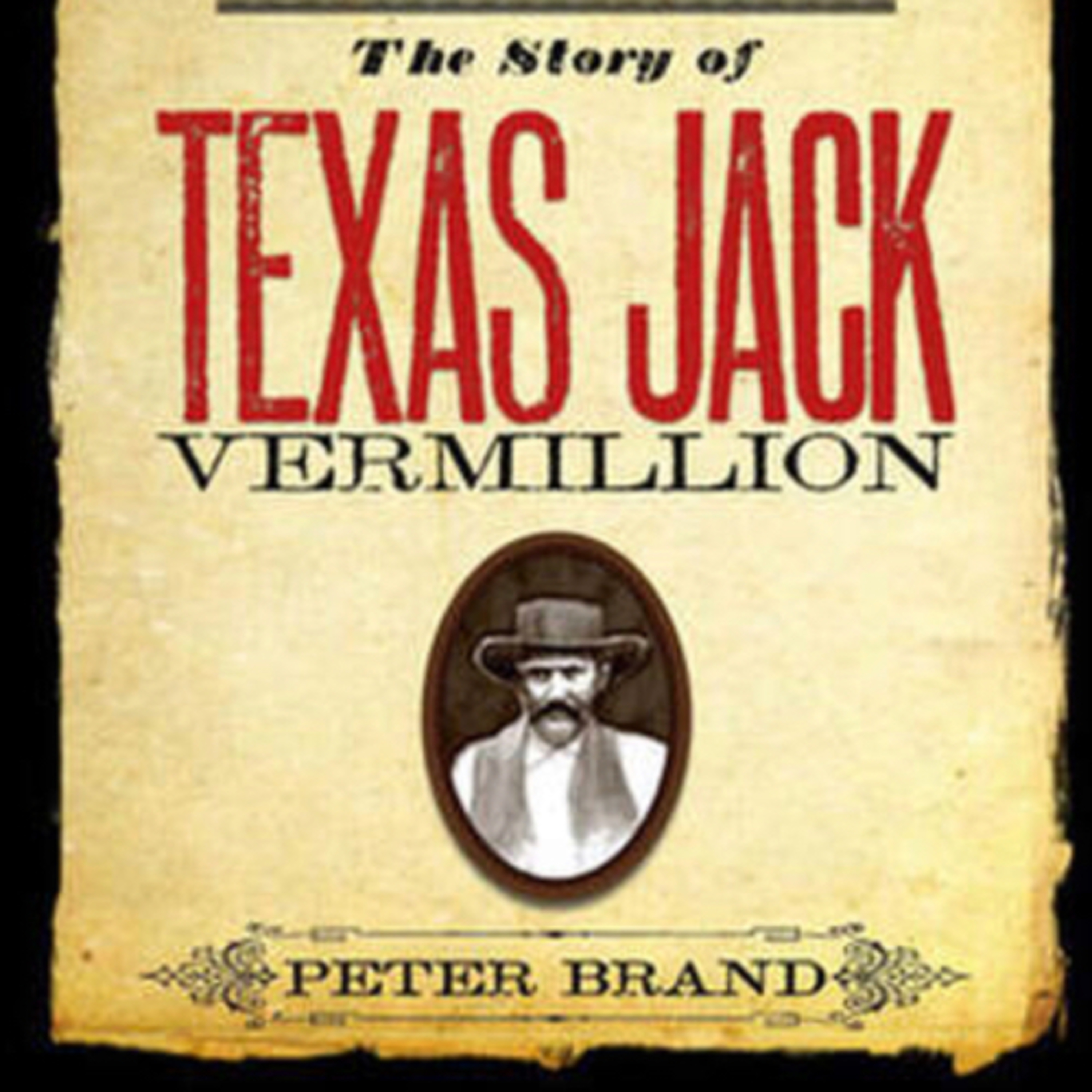 History Series Part 8 - This is Part 2 about the story of Texas Jack Vermillion.