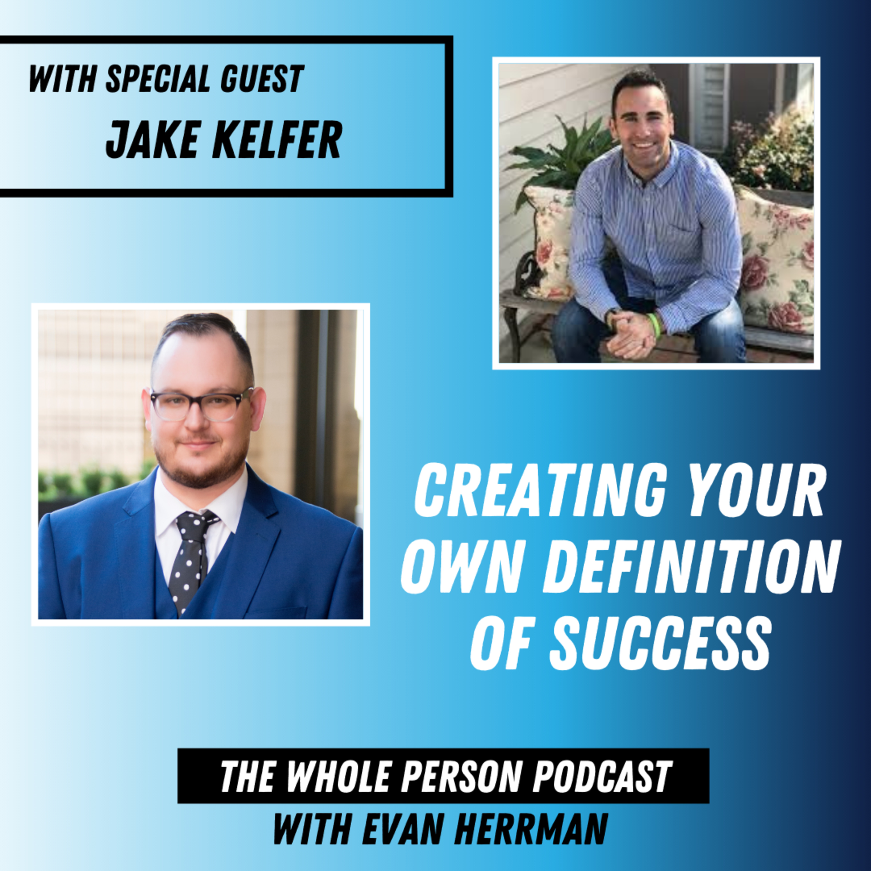 Creating Your Own Success with Jake Kelfer