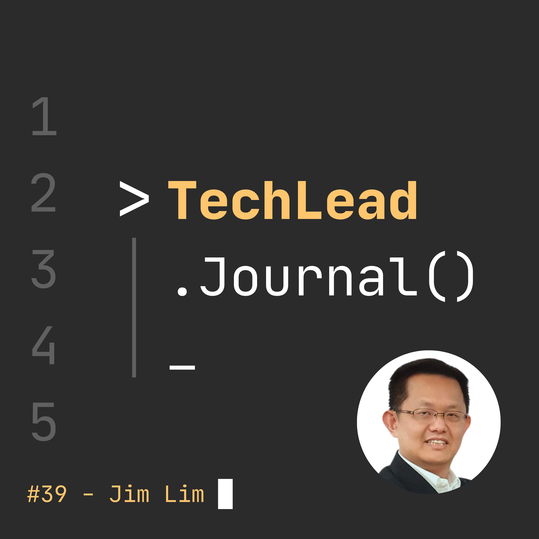 #39 - Relearning ABCDEFG & Enabling Technology for Social Impact - Jim Lim