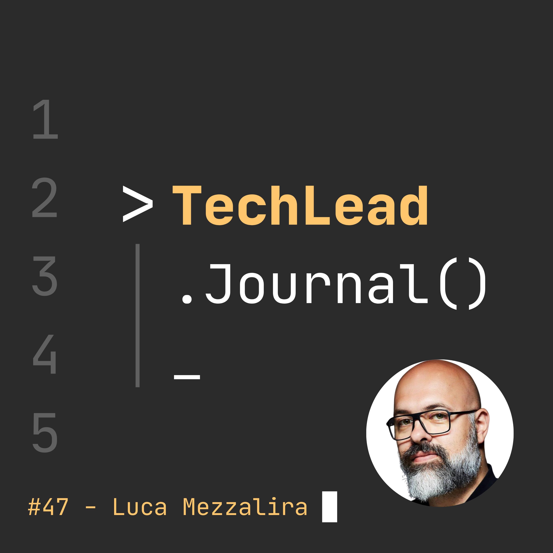#47 - Micro-Frontends and the Socio-Technical Aspect - Luca Mezzalira