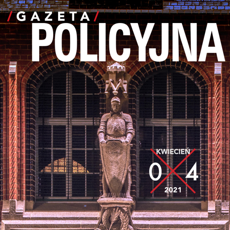 Gazeta Policyjna – 04.2021