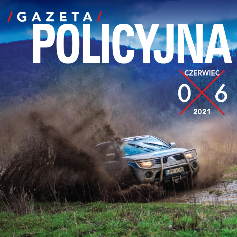 Gazeta Policyjna - 06.2021