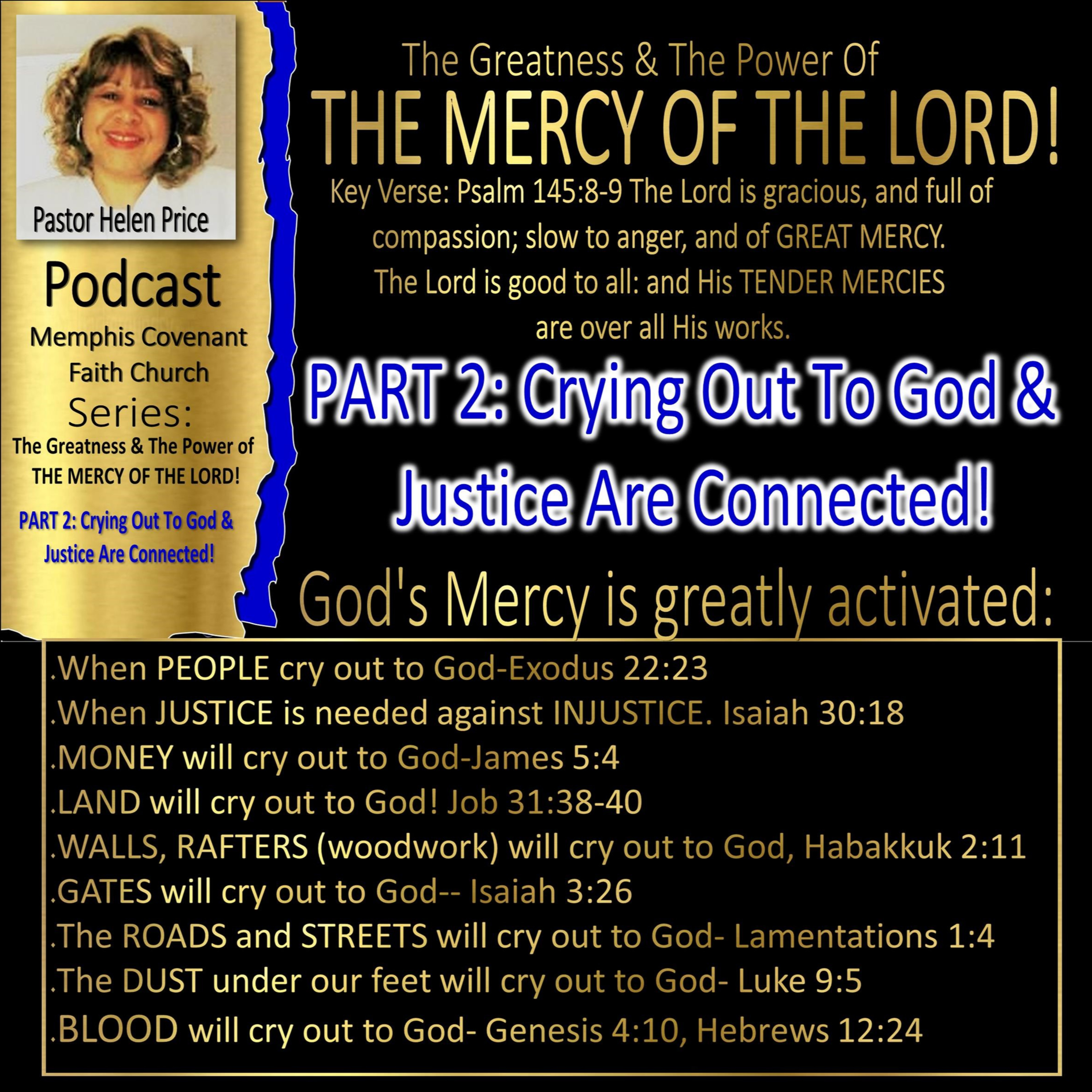 The Greatness and the Power of  the Mercy Of God! Part 2: Crying out to God & the justice of God are connected