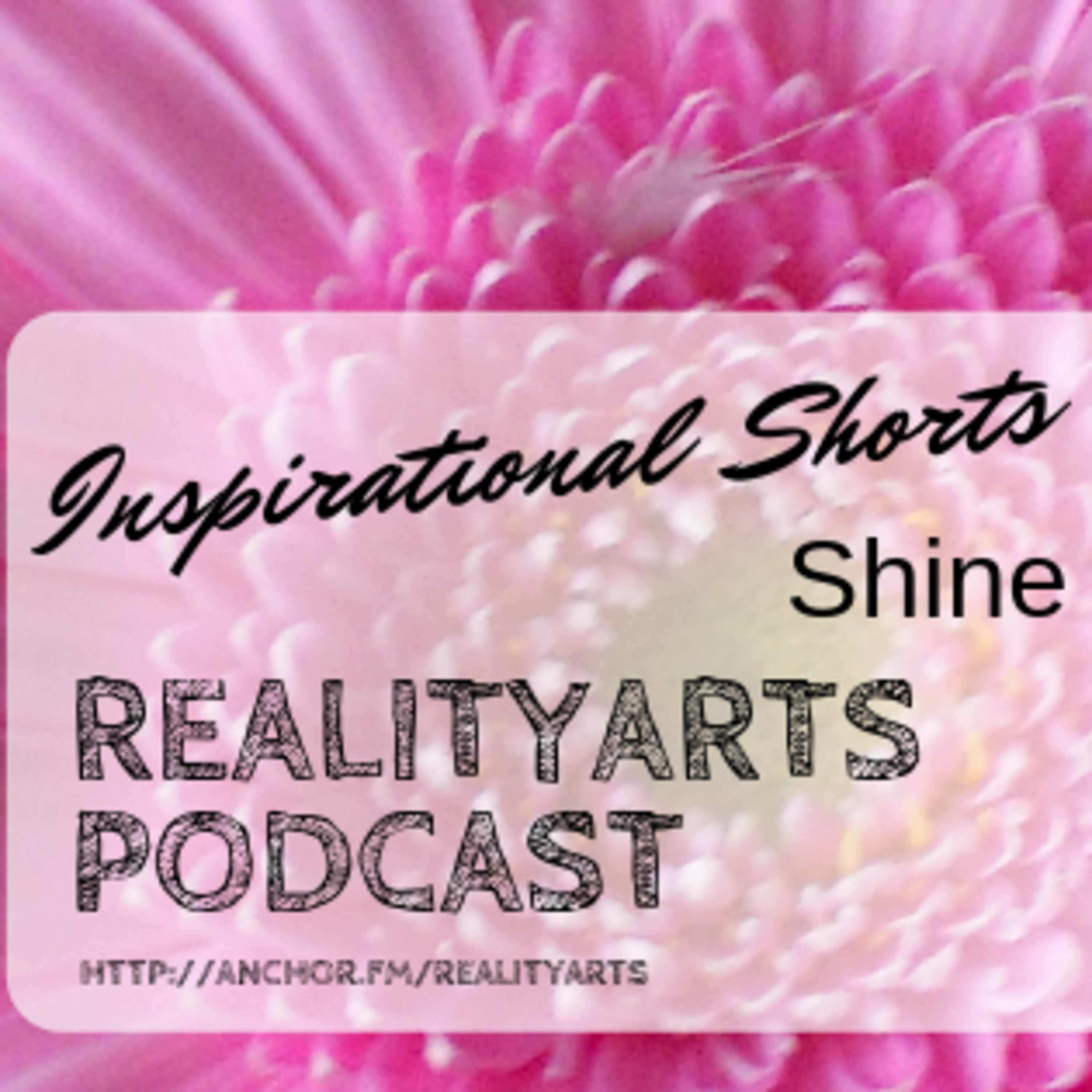 Celebrating the 100th Episode of the Podcast - Inspirational Shorts