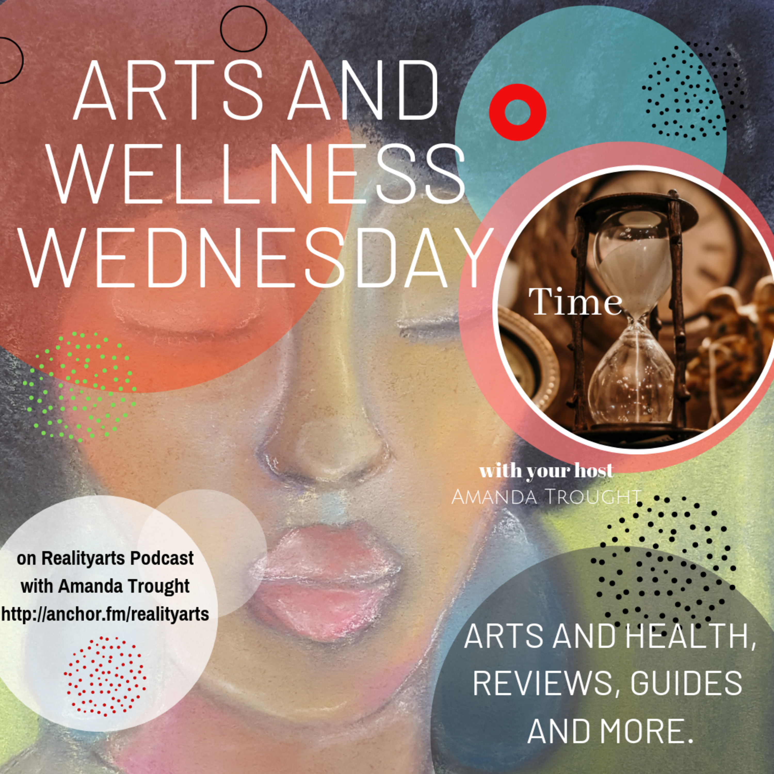 Arts and Wellness Wednesday - Making Time For you