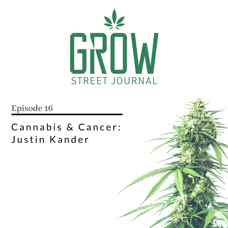 Cannabis & Cancer - Justin Kander