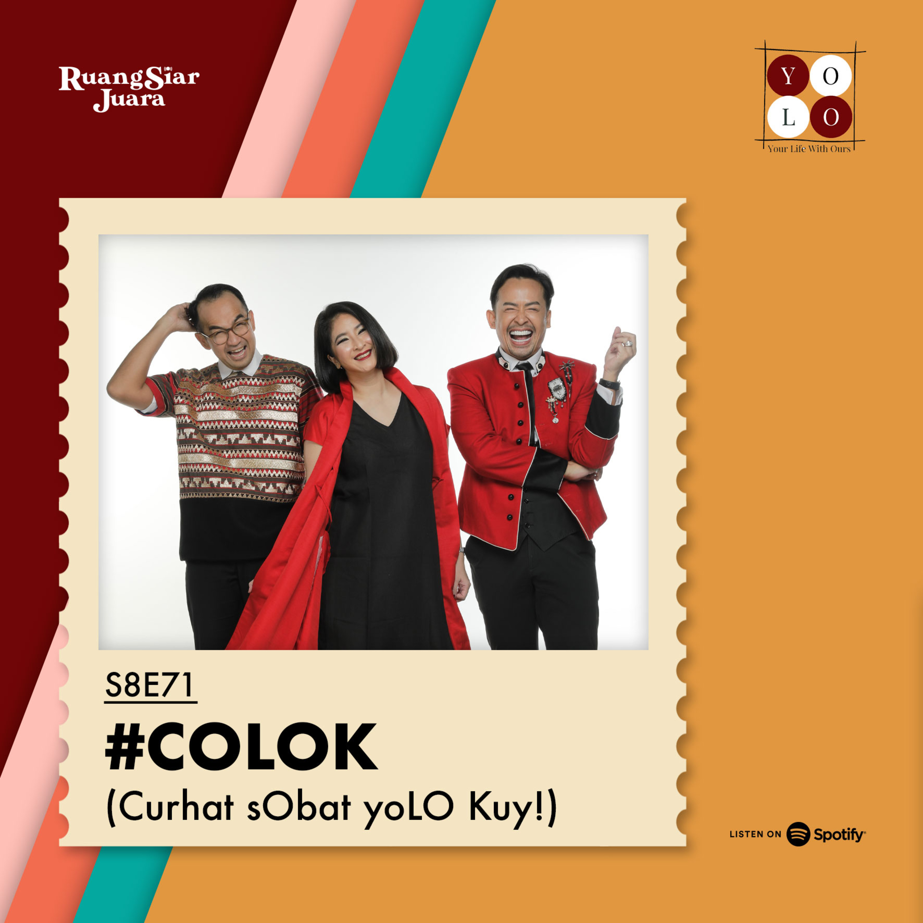 YOLO (YOur Life with Ours!) - S8E71 #COLOK (Curhat sObat yoLO Kuy!)