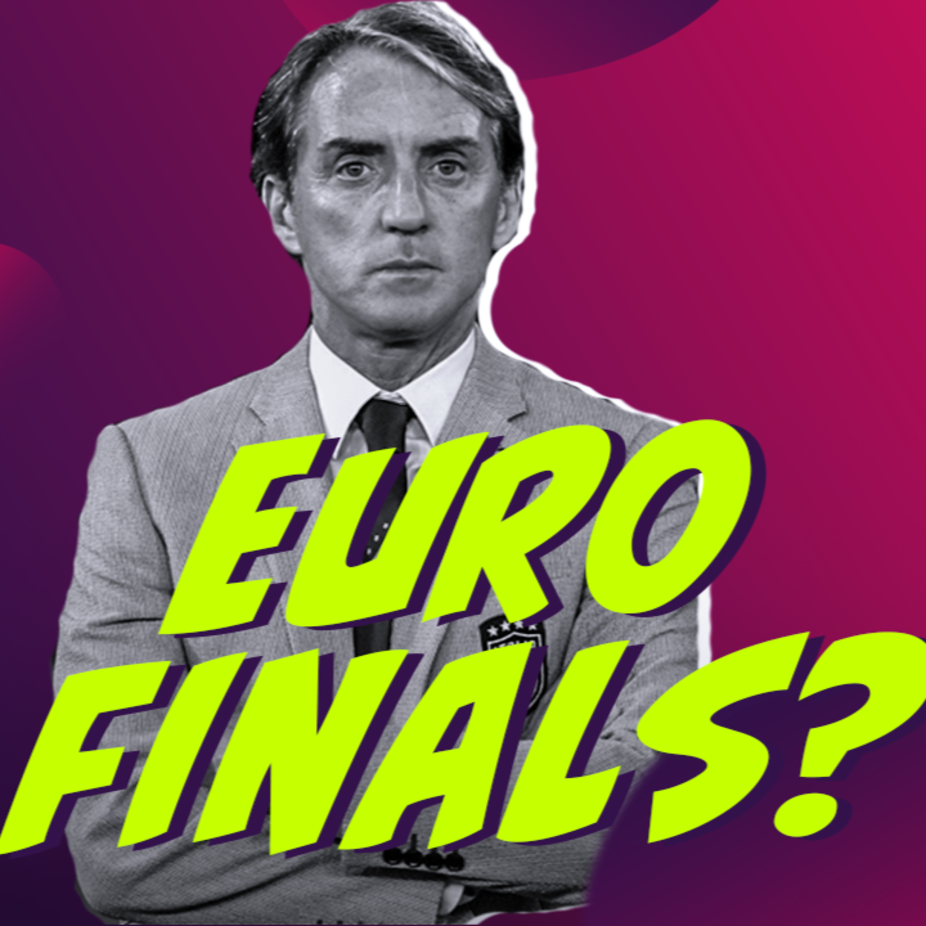 WE PREDICT ITALY WILL MAKE IT TO THE EURO 2020 FINAL!   Podcast # 173