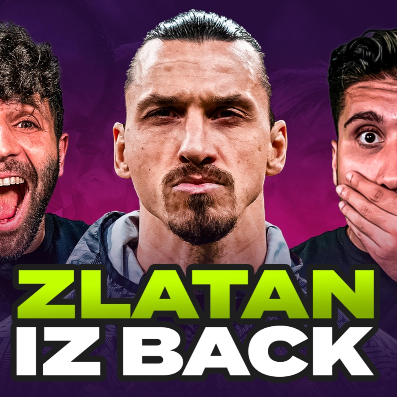 Zlatan IZ Back, Mourinho's On Top   #179