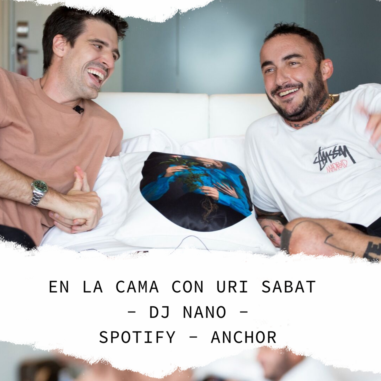 EN LA CAMA CON DJ NANO I En la cama con Uri Sabat