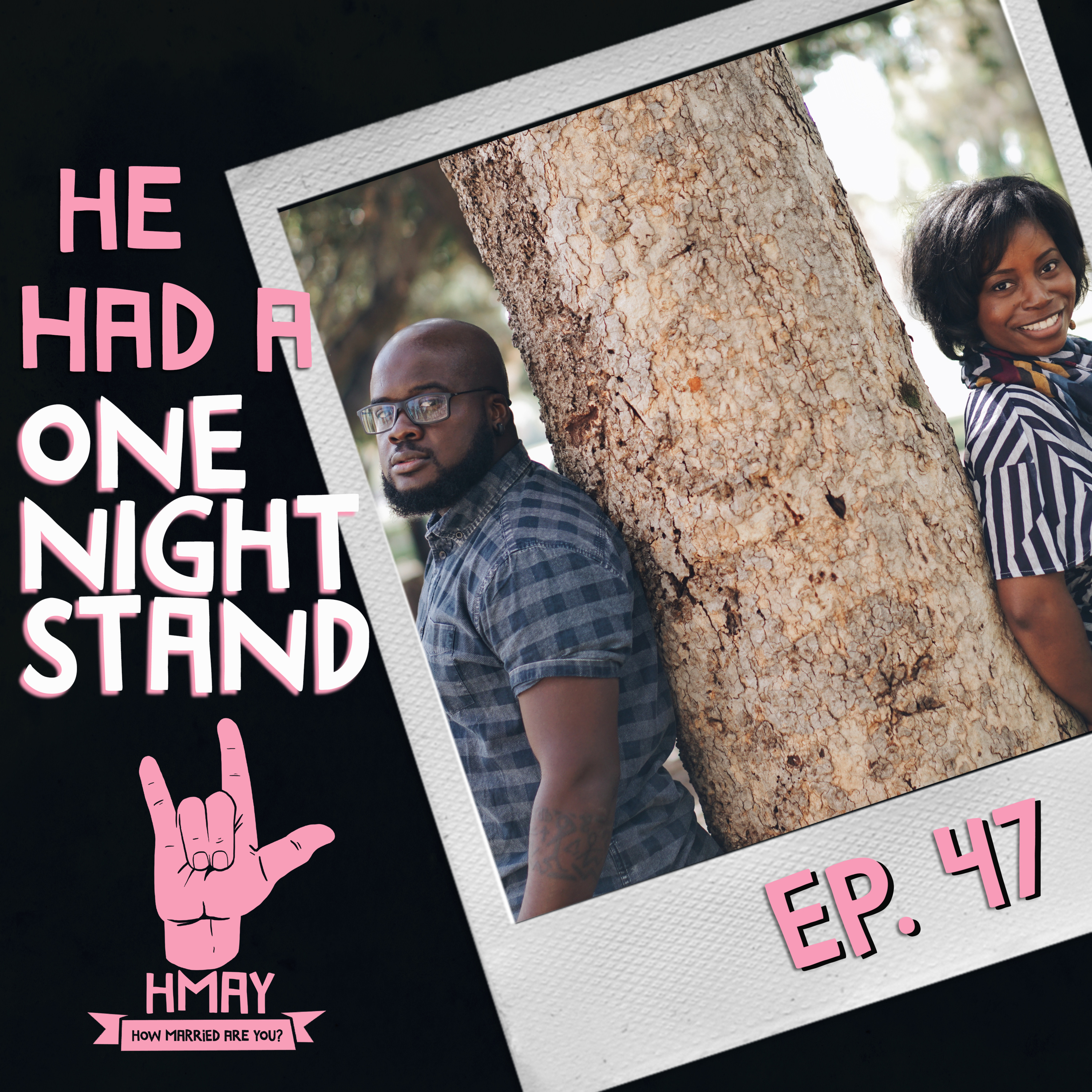 HMAY?!047| He Had A One-Night Stand