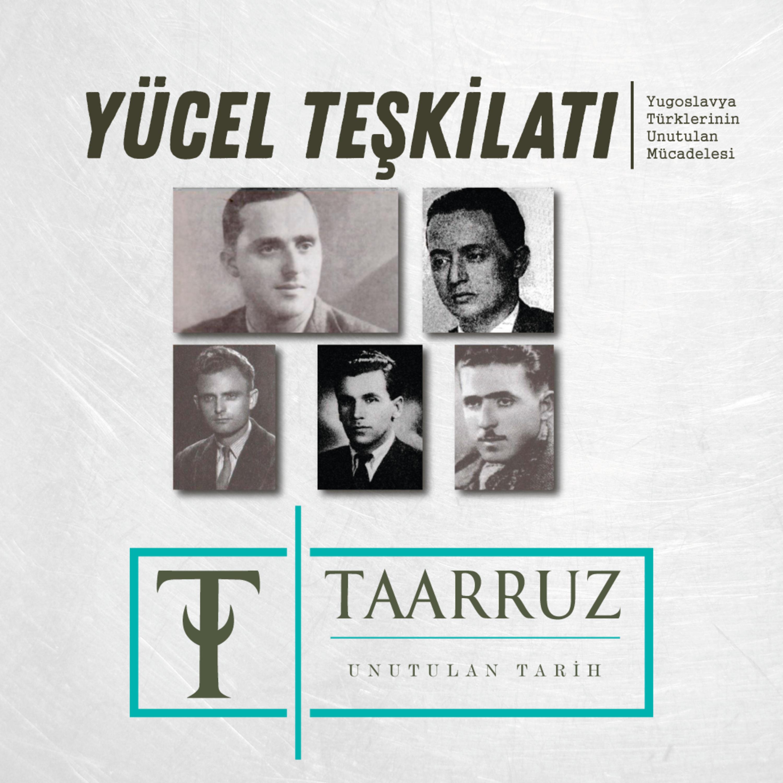Yücel Teşkilatı - Yugoslavya Türklerinin Unutulan Mücadelesi