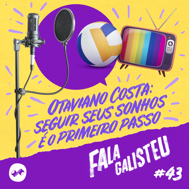 Otaviano Costa: seguir seus sonhos é o primeiro passo