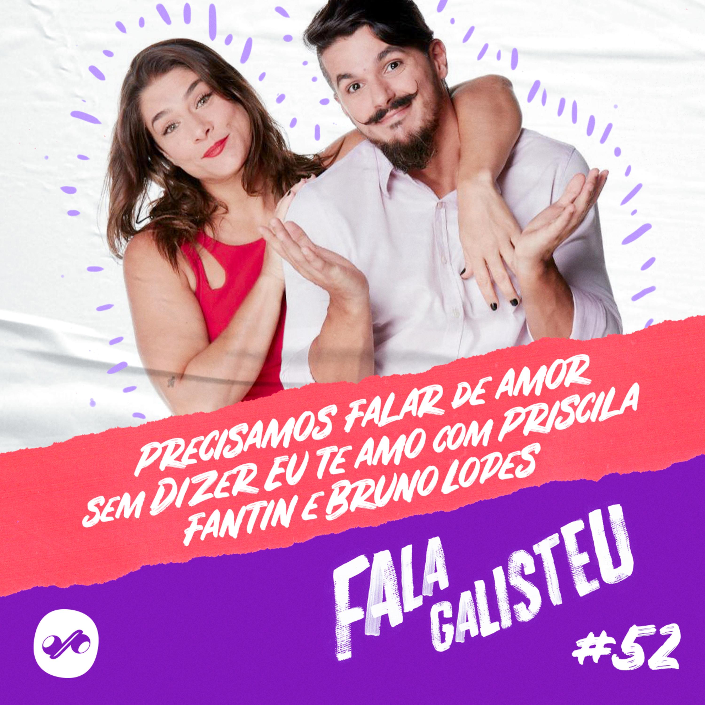 Precisamos falar de amor sem dizer eu te amo com Priscila Fantin e Bruno Lopes