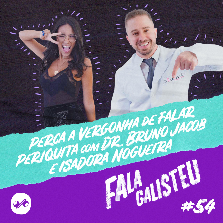 Perca a vergonha de falar periquita com Dr. Bruno Jacob e Isadora Nogueira