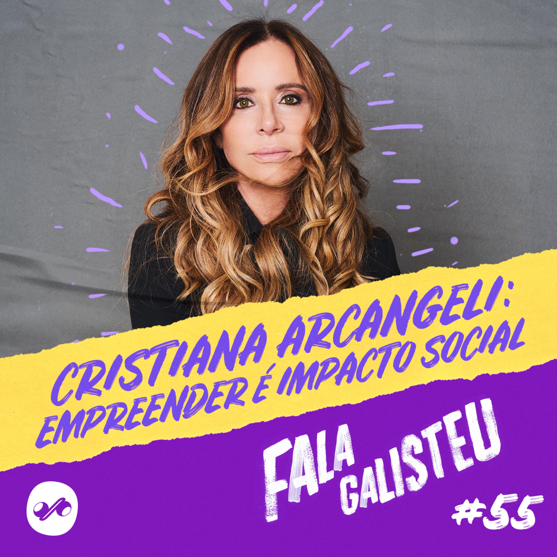 Cristina Arcangeli: empreender é impacto social