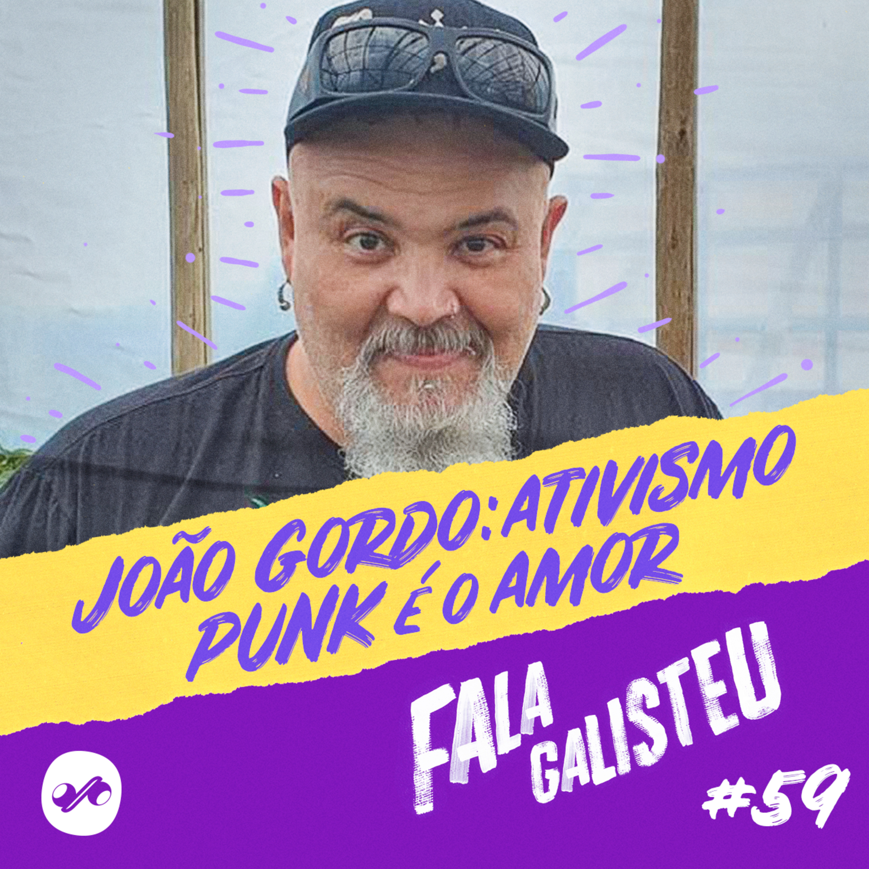 João Gordo: ativismo PUNK é o amor