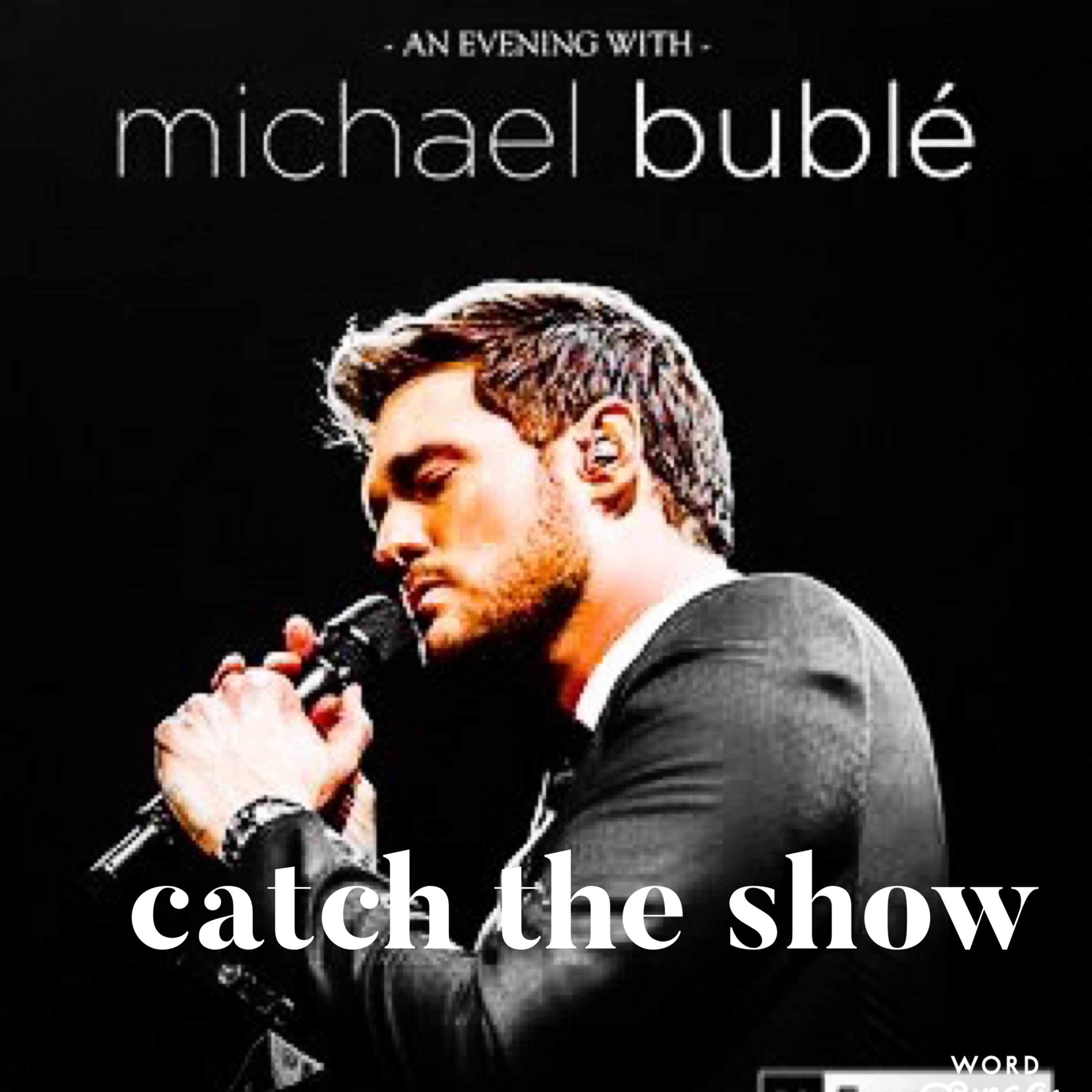 Episode 40: Michael Buble - An Evening With Michael Buble Tour 2019