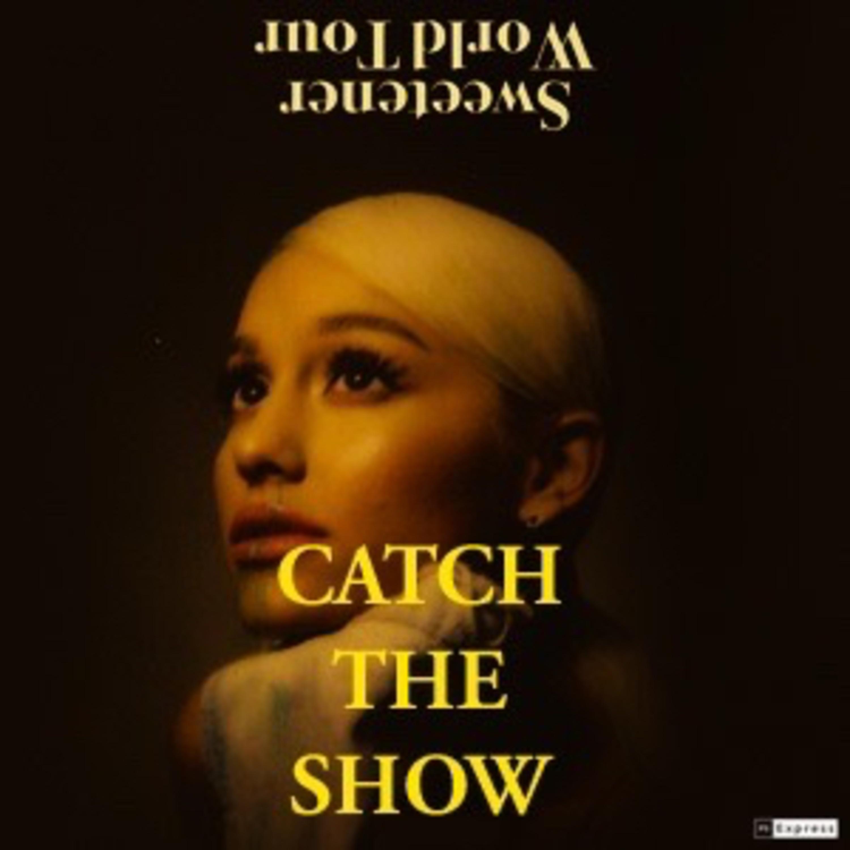 Episode 45: Ariana Grande - Sweetener World Tour 2019