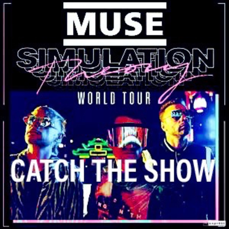 Episode 46: Muse - Simulation Theory World Tour 2019