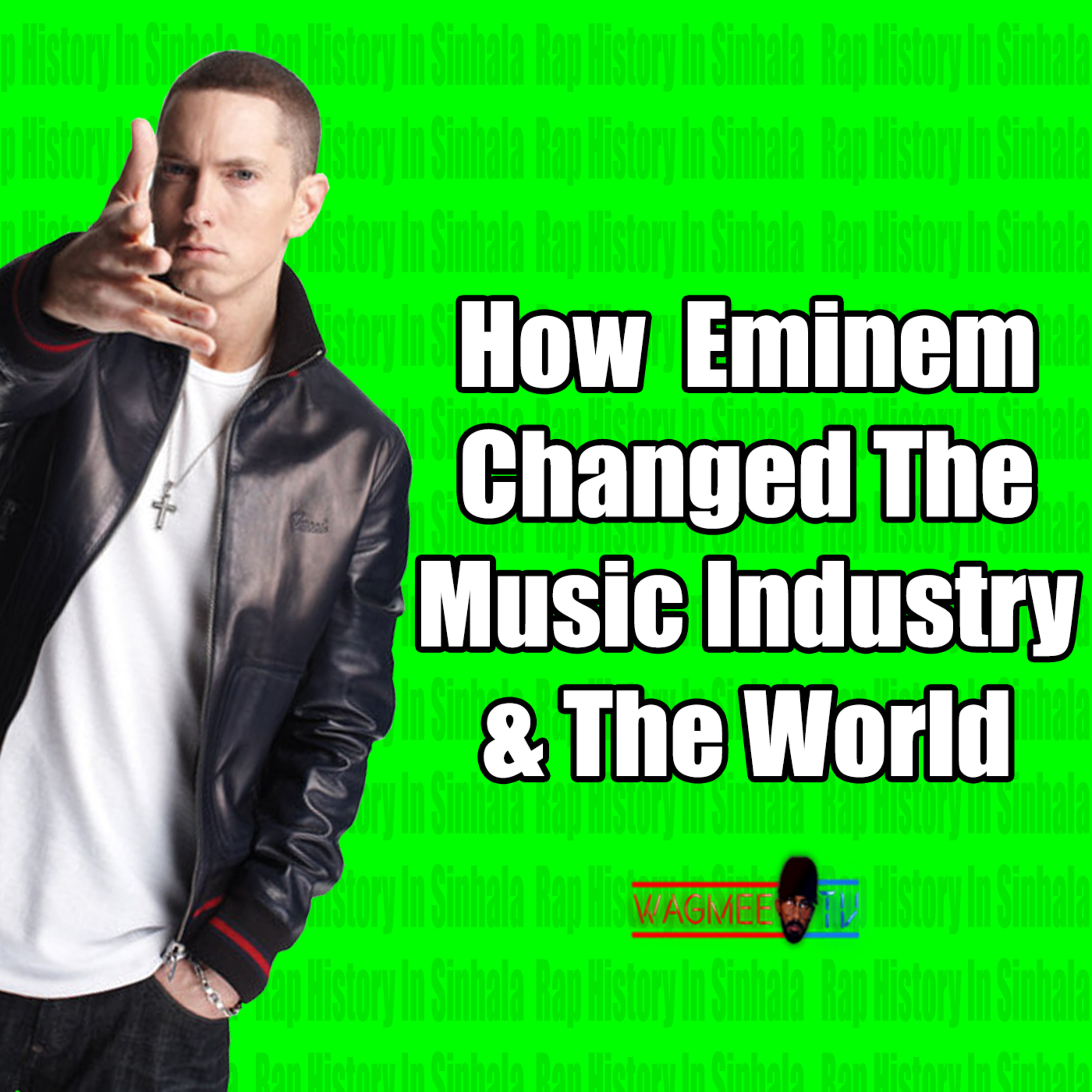 How Eminem Forever Changed The Music Industry - Rap History In Sinhala - Wagmeetv