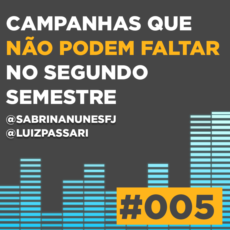 Podcast #005 CAMPANHAS QUE NÃO PODEM FALTAR   SABRINA NUNES E LUIZ PASSARI