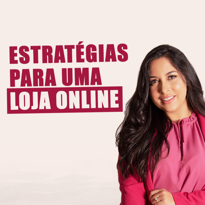 ESTRATÉGIAS PARA LOJA ONLINE   AULÃO COM SABRINA