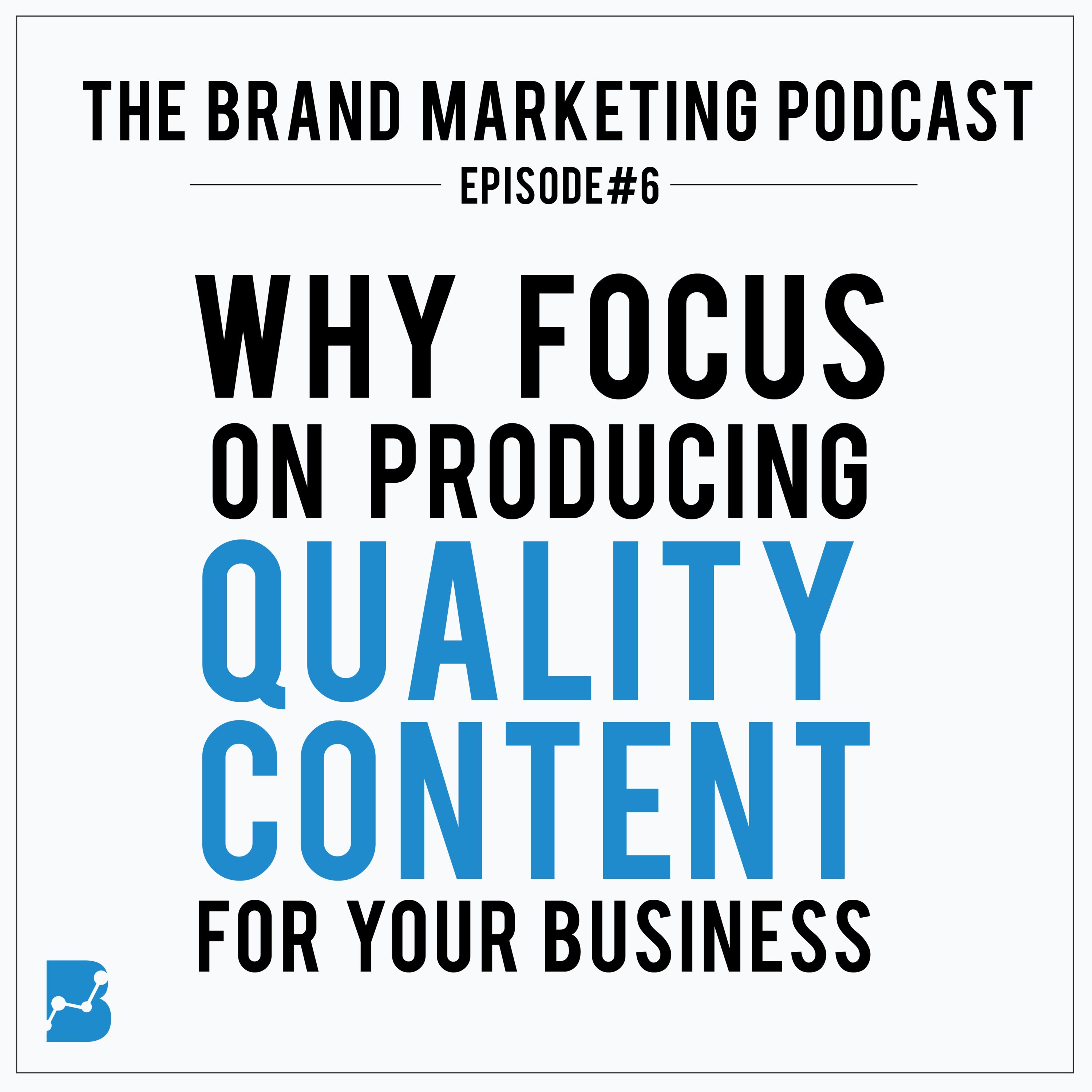 Why Focus on Producing Quality Content for Your Business