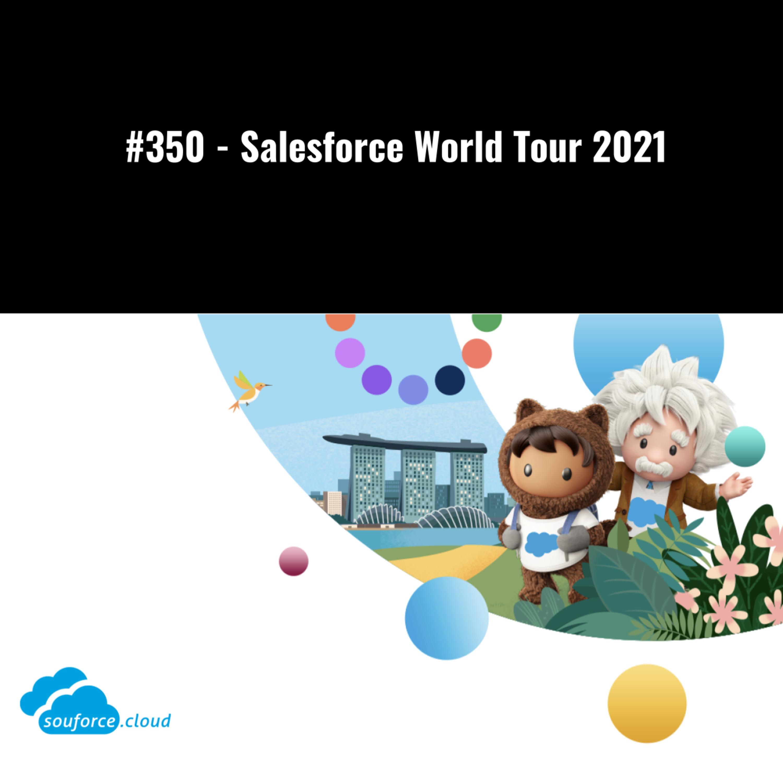 #350 - Salesforce World Tour 2021