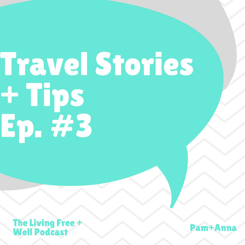 Travelling Celiac + Plant-based - Episode #3