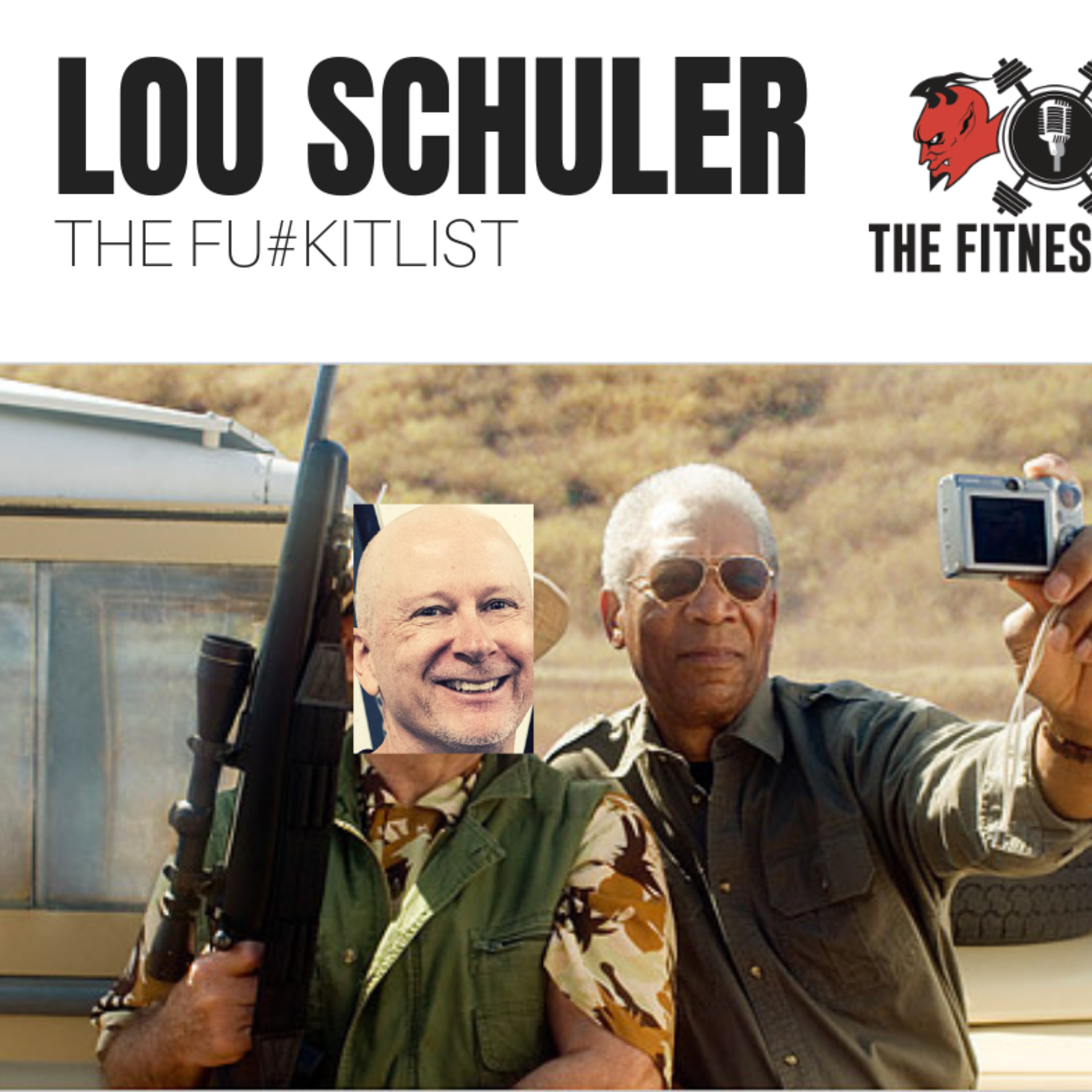 Lou Schuler EP 103: The F#ckit List