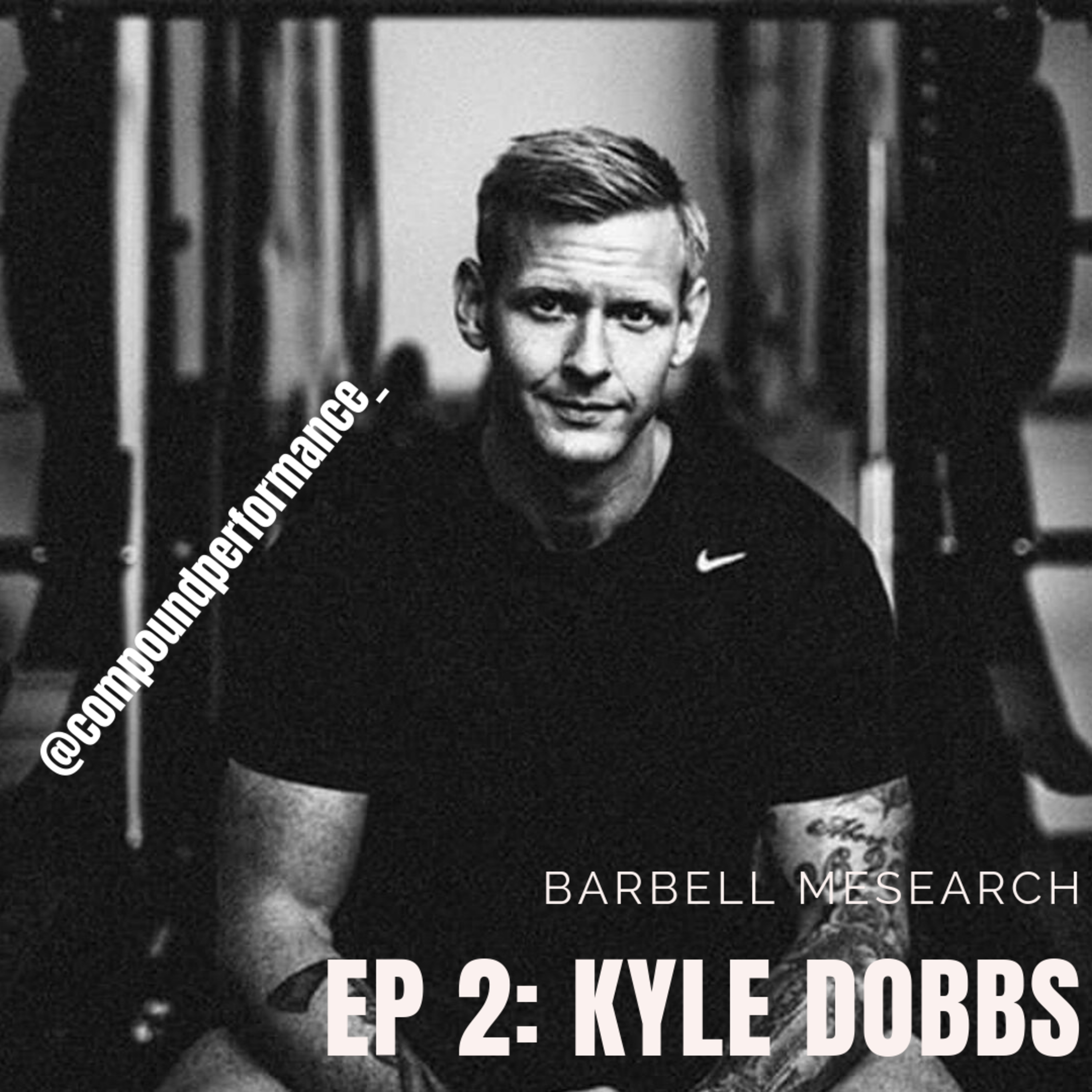 2. Kyle Dobbs: An Inch Deep And A Mile Wide - Barbell Mesearch
