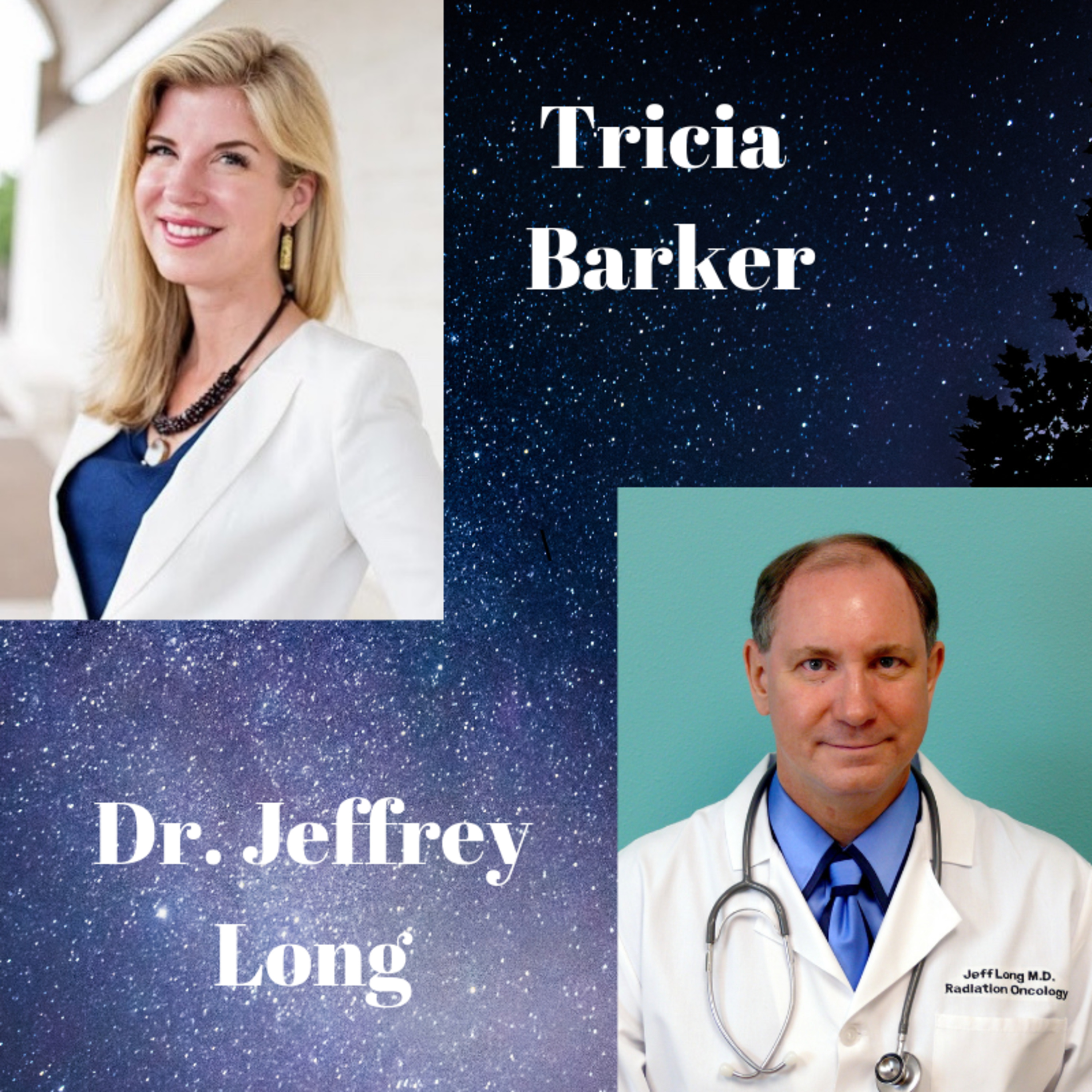 S2 Ep. 5 Dr. Jeffrey Long ---Converstations with Tricia Barker about Near-Death Experiences