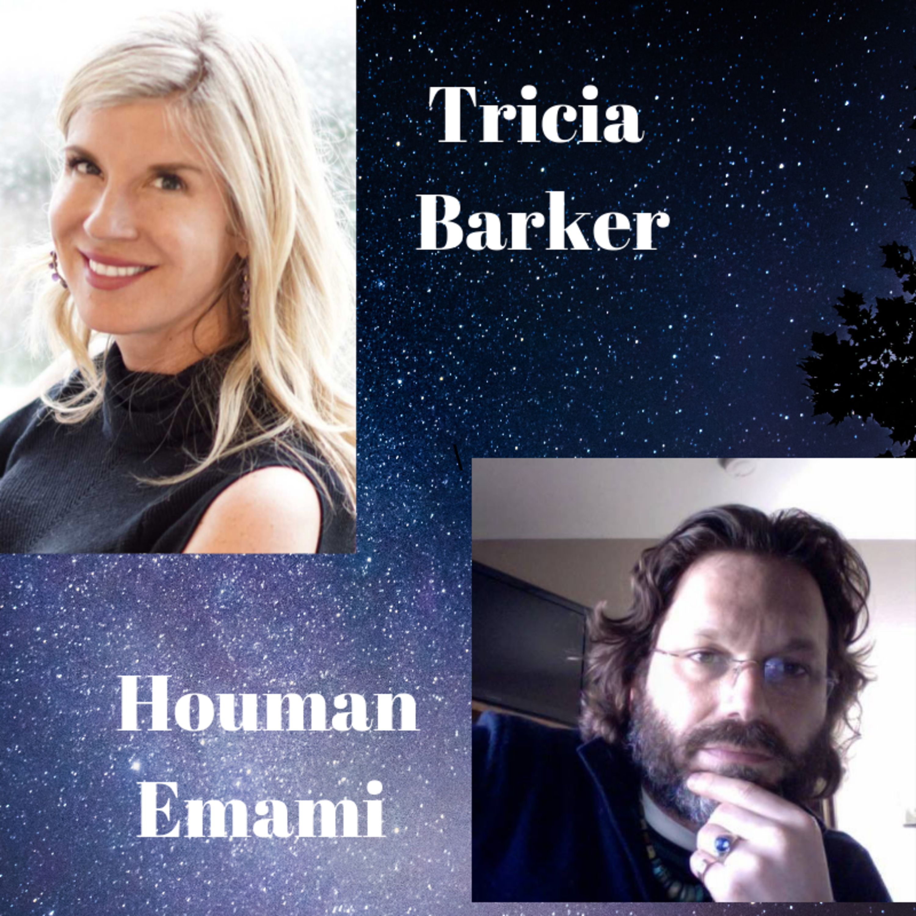 S2 Ep. 8 Houman Emami ---Tricia Barker's Conversations about Spirituality