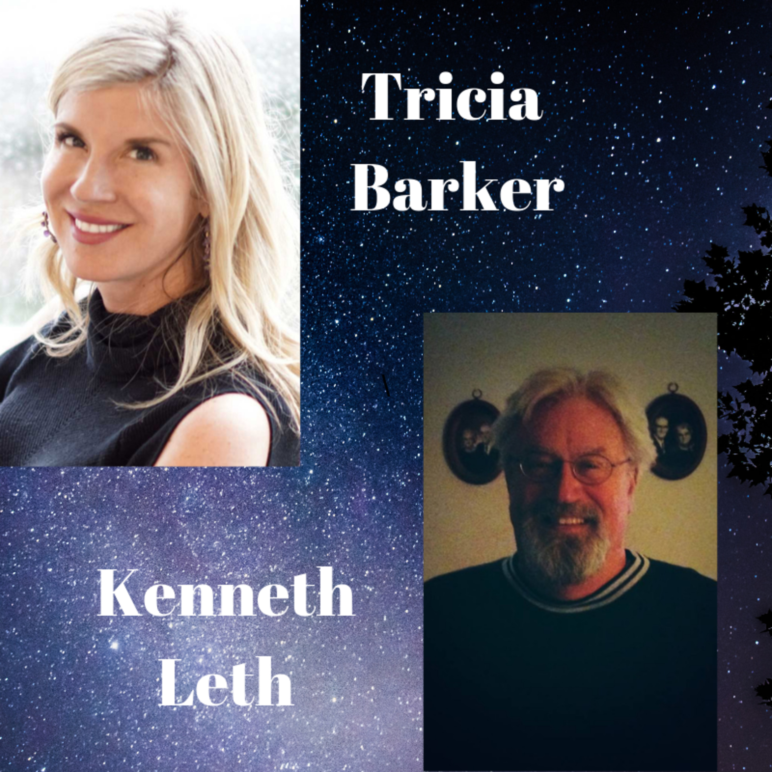 S 2 Ep. 10 Ken Leth ---Tricia Barker's Conversations With Near-Death Experiencers