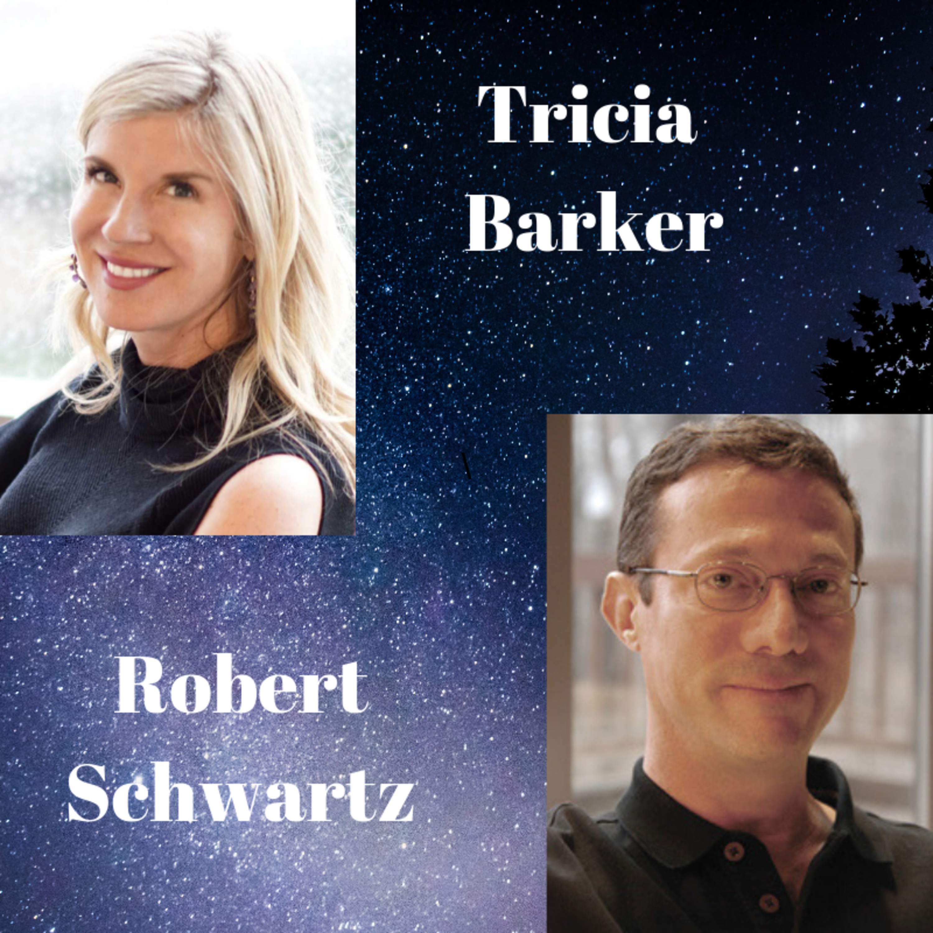 S2 Ep. 12 --Robert Schwartz -- Tricia Barker's Conversations about Spirituality, Mediumship, and Soul Plans