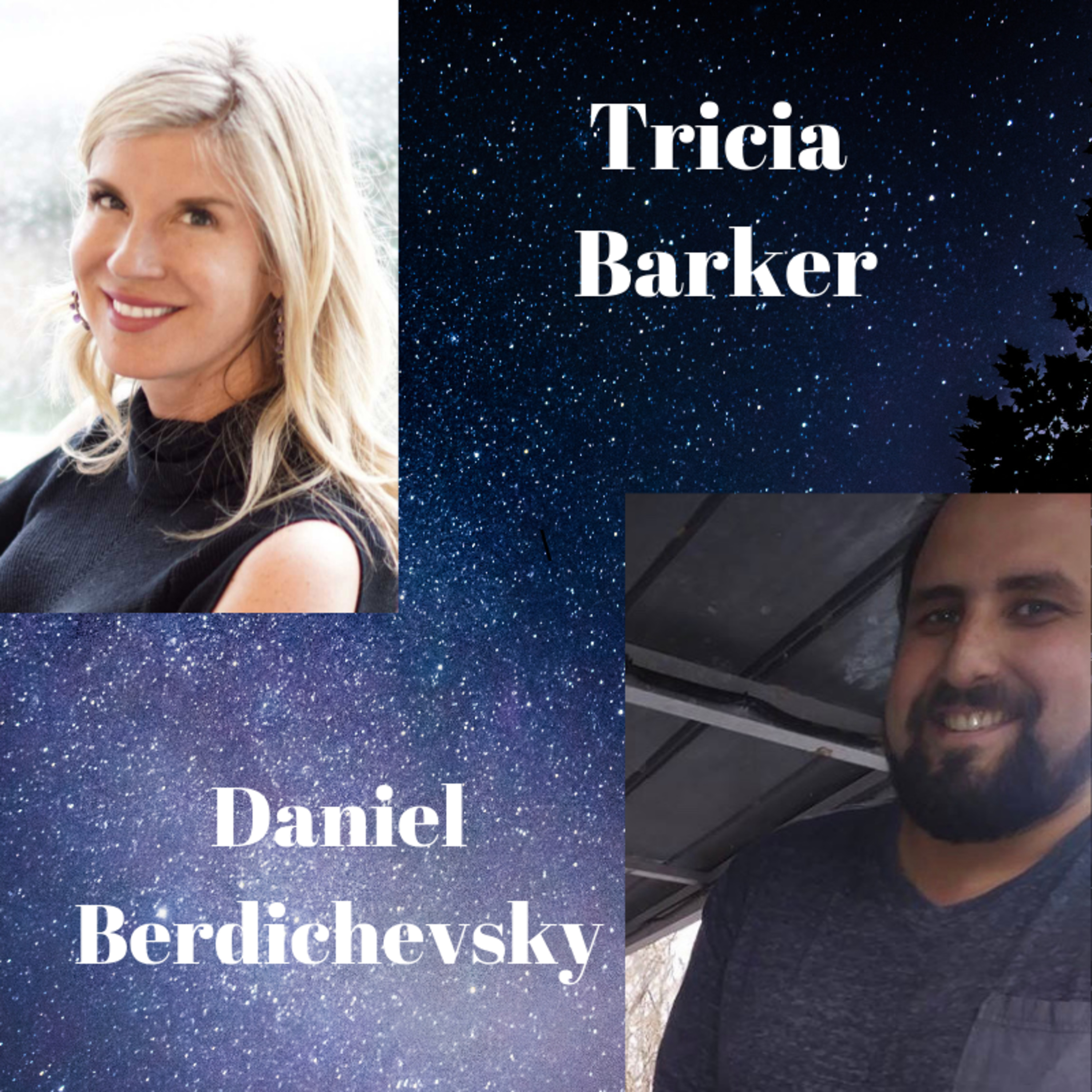 S2 Ep. 17 --Daniel Berdichevsky: Tricia Barker's Conversations with Near-Death Experiencers