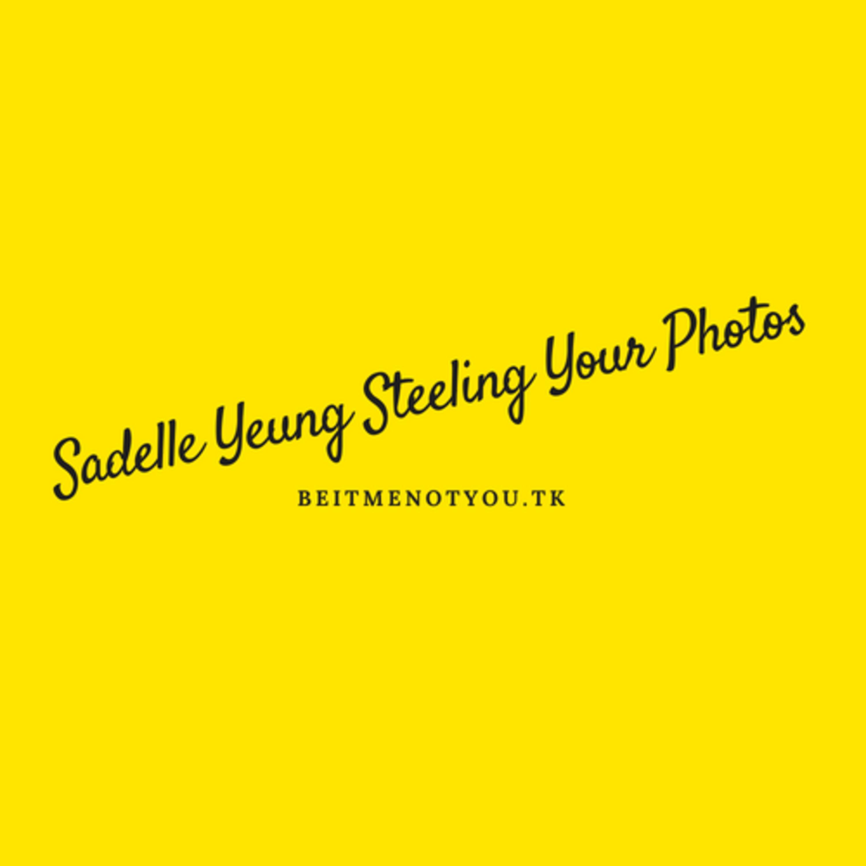 Sadelle Yeung Steeling Your Photos