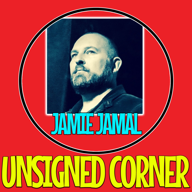 Unsigned Corner - Jamie Jamal (Interview)