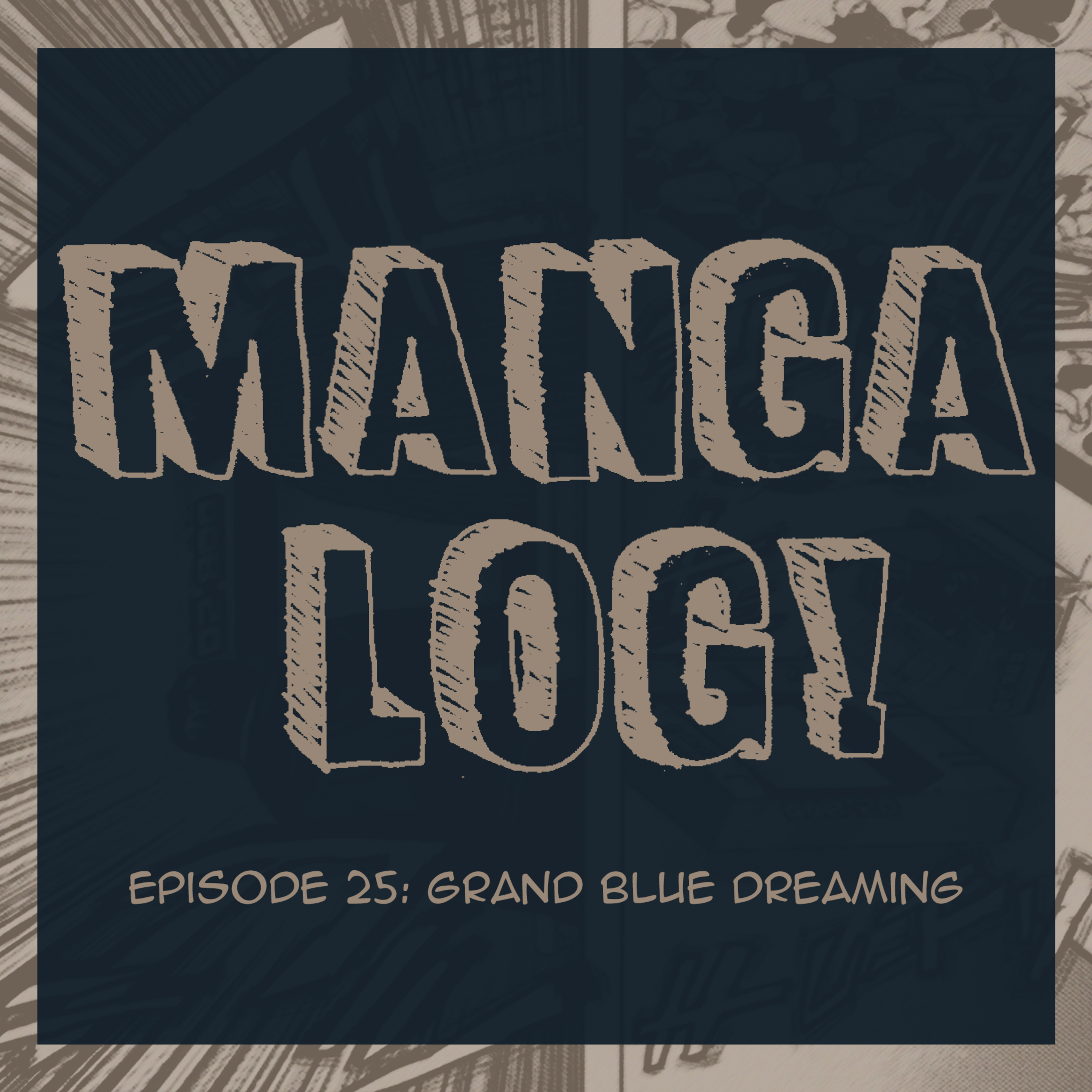 25: Grand Blue Dreaming