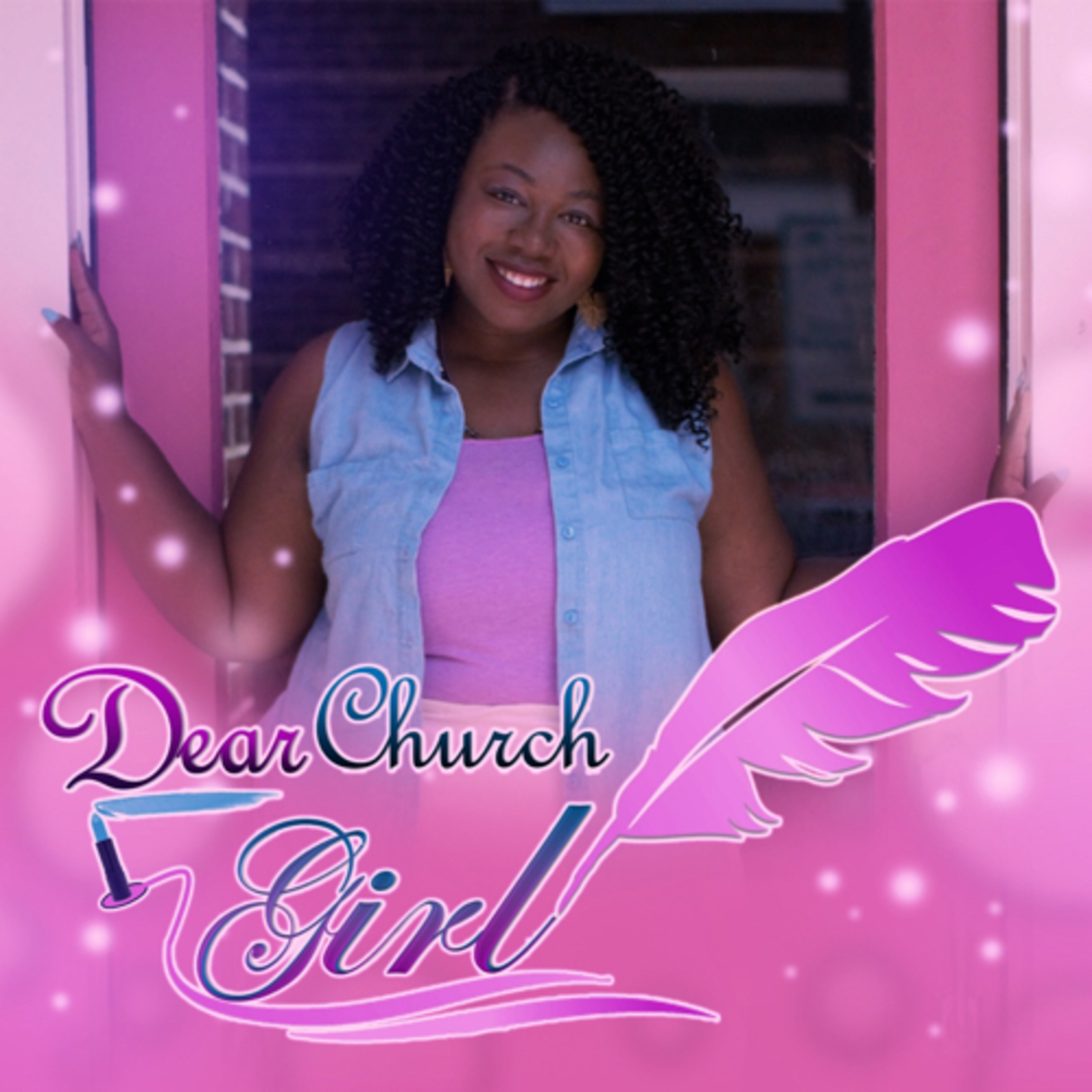 Dear Church Girl: The Podcast  - You May Loose Your Passion