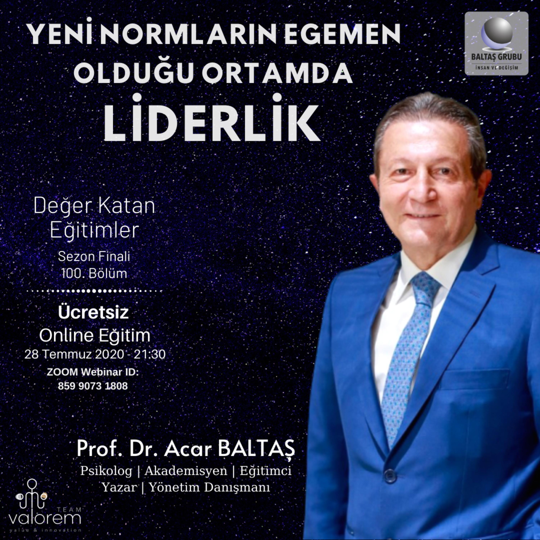 Yeni Normların Egemen Olduğu Ortamda Liderlik | Prof. Dr. Acar BALTAŞ